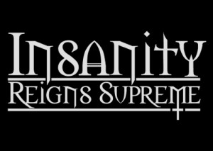 Insanity Reigns Supreme